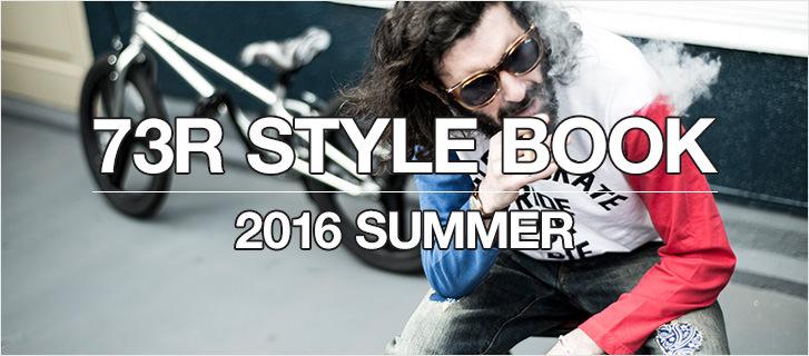 新作カタログ 73R STYLE BOOK 2016 SUMMER