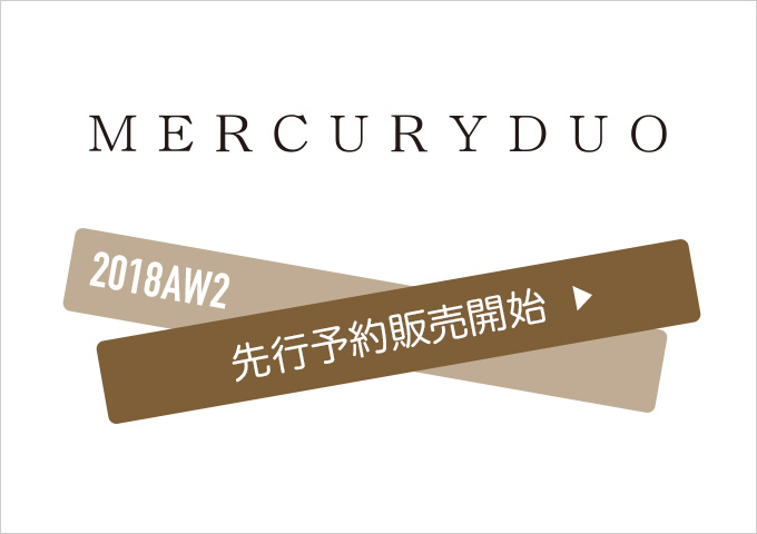MERCURYDUO マーキュリー 2016 AW 2nd 先行予約販売開始