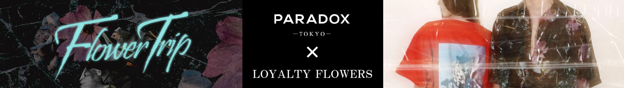 PARADOAX×LOYALTY FLOWER