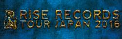RISE RECORDS TOUR JAPAN