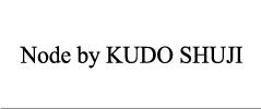 Node by KUDO SHUJI 通販 [ノード バイ クドウシュウジ] / 正規取扱い DEVIANT 名古屋 セレクトショップ
