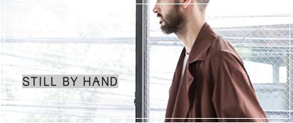 STILL BY HAND(スティルバイハンド)