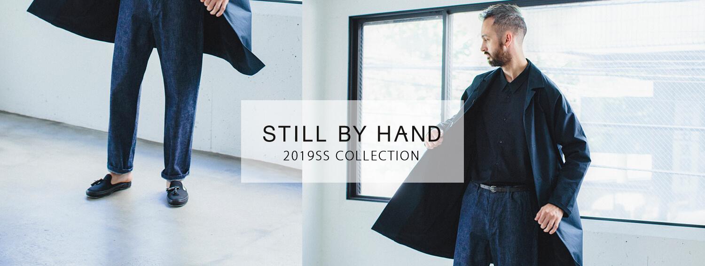 STILL BY HAND 2019SS