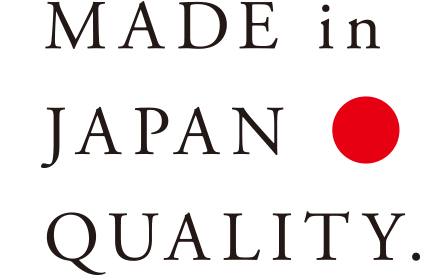MADE inJAPAN QUALITY.